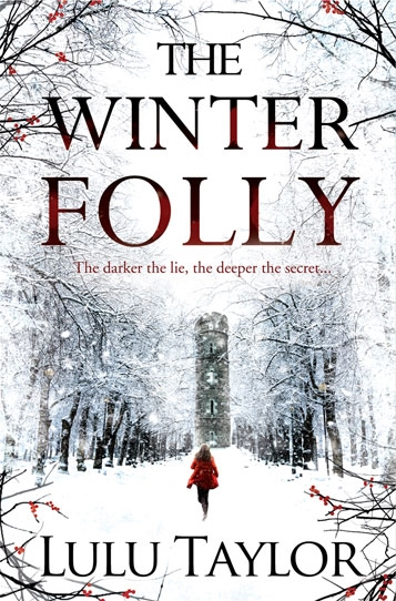 Book cover: The Winter Folly - The darker the lie, the deeper the secret - by Lulu Taylor